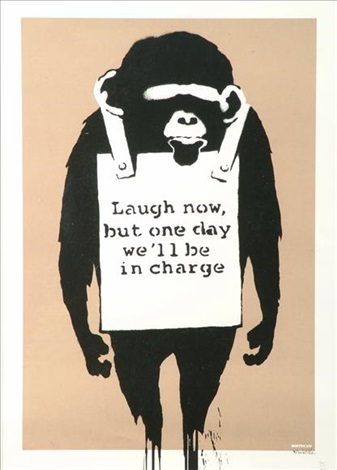 laugh now but one day well be in charge authenticated by pest control by banksy