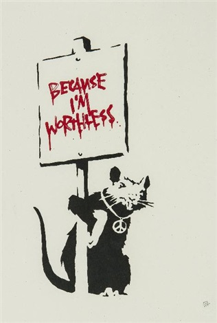 because im worthless by banksy