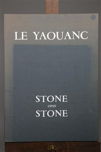 stone upon stone (bk by aragon w/10 works) by alain le yaouanc