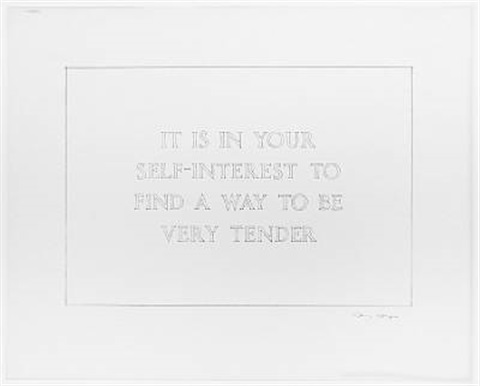 selection from survival it is in your self interest to find a way to be very tender by jenny holzer