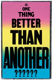 is one thing better than another?????? by allen ruppersberg