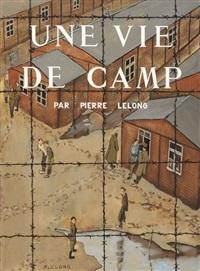 une vie de camp par pierre lelong, prisonnier de l'oflag iv d (bk w/31 works, folio) by pierre lelong