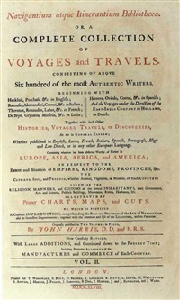 navigatium atque itineratntium bibliotheca, or a complete collection of voyages and travels (bk in 2 vols by john harris w/61 works, incl. frontispiece, & title) by emanuel bowen