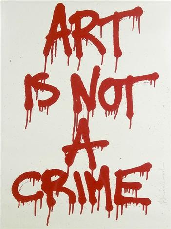 Art Is Not A Crime By Mr Brainwash On Artnet