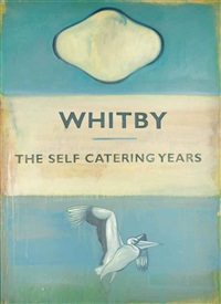 whitby - the self catering years vol. ii by harland miller