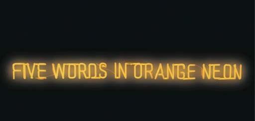 five words in orange neon by joseph kosuth