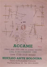 lotto composto da due affiche ritoccate a mano della mostra accame (dieci anni 1976-1986 di poesia visuale) by vincenzo accame
