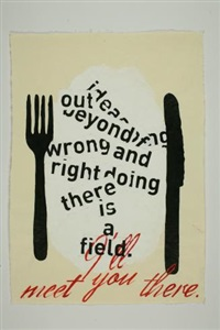 out beyond the idea of wrongdoing and rightdoing there is a field. i'll meet you there by zenita komad