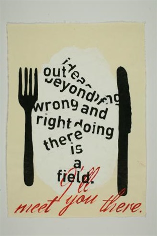 out beyond the idea of wrongdoing and rightdoing there is a field ill meet you there by zenita komad