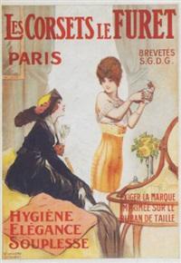 les corsets le furet - hygiène, élégance, souplesse by félix fournery