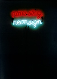 none sing neon sign by bruce nauman