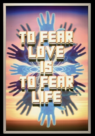 to fear love is to fear life by mark titchner