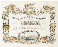 views of venice. vedute dei principali monumenti di venezia disegnate e litografate da g. b. cecchini, g. pividor e t. viola. by various artists