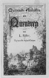 malerische ansichten aus nürnberg by lorenz ritter