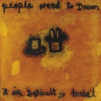 people need to dream, it is difficult to trust by squeak carnwath