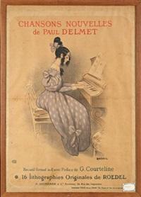 chansons nouvelles de paul delmet by auguste roedel