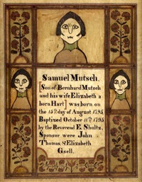 birth and baptismal certificate for samuel mutsch by samuel bentz ('mount pleasant artist')