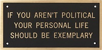 if you aren't political your personal life should be exemplary by jenny holzer