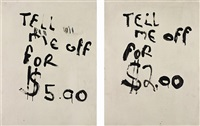 tell me off for $5.00, tell me off for $2.00 (in two parts) by nate lowman and dan colen
