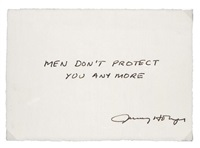 men don't protect you anymore by jenny holzer