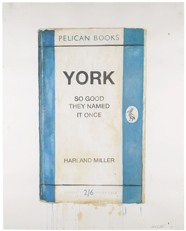 york so good they named it once by harland miller