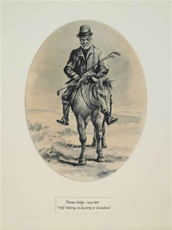 approaching the last hole traditionally identified as james wolfe murray on his pony at st andrews by thomas hodge