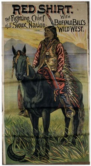 red shirt, the fighting chief of the sioux nation with buffalo bill's wild west by posters: buffalo bill