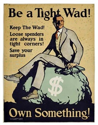 be a tight wad by posters: propaganda