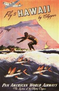 fly to hawaii by clipper by mark von arenburg