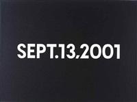 sept. 13, 2001 by on kawara