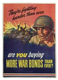 are you buying more war bonds than ever? by posters: world war i & ii