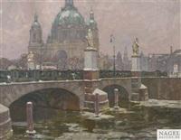 berliner dom mit schloßbrücke by otto antoine