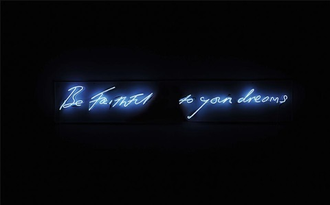 be faithful to your dreams by tracey emin
