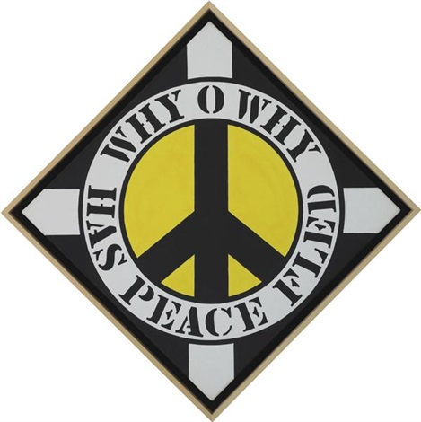 why o why has peace fled by robert indiana