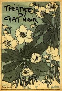 réunion de six programmes pour le théâtre du chat noir (3 works +2 programmes w/ cover by roedel; 5 works) by georges auriol