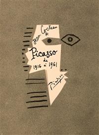 picasso de 1916 à 1961, monaco, editions du rocher 1962 by jean cocteau