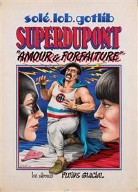 superdupont amour et forfaiture by jean solé