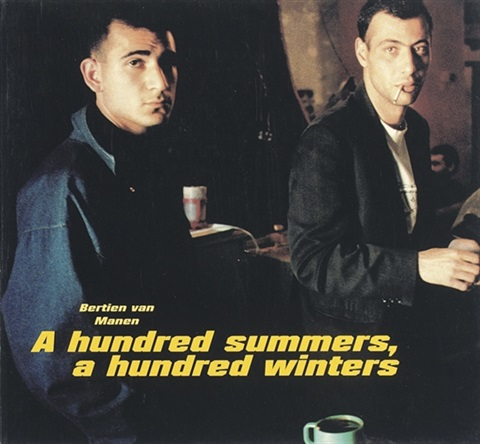 a hundred summers a hundred winters bk w75 works folio by bertien van manen