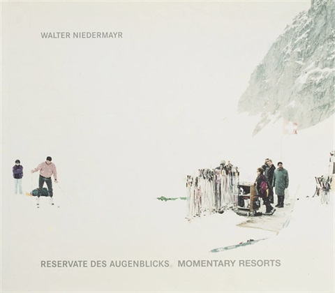 reservate des augenblicks momentary resorts bk w115 works folio by walter niedermayr
