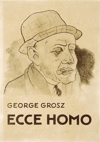 ecce homo (bk w/100 works) by george grosz