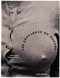 les erotiques du regard -- the erotics of the gaze (bk w/64 works, quarto, 1st edition) by jacques delfau and marc attali