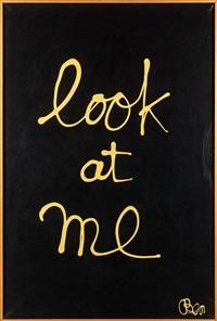 look at me (écriture jaune) by ben