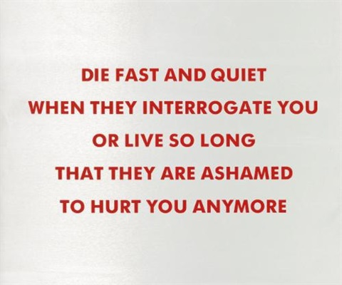 die fast and quiet from survival serie by jenny holzer