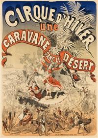 cirque d'hiver / une caravane dans le désert by jules chéret