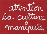 attention la culture manipule by ben