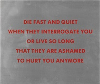 die fast and quiet (from survival) by jenny holzer