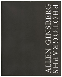 allen ginsberg: photographs (bk w/91 works, illustration, title, folio) by allen ginsberg