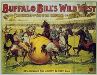 buffalo bill's wild west. des chevaux qui jouent au foot ball by posters: buffalo bill