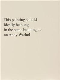 this painting should ideally be hung in the same building as an andy warhol by jonathan monk