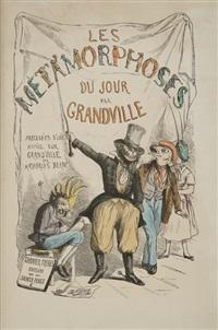 les metamorphoses du jour (bk w/70 works and title) by jean ignace (isidore gérard) grandville